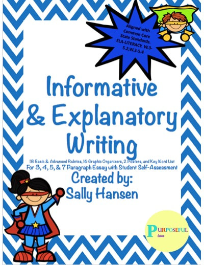 Informative/Explanatory Writing Rubrics and Graphic Organizers CCSS Aligned 3-5